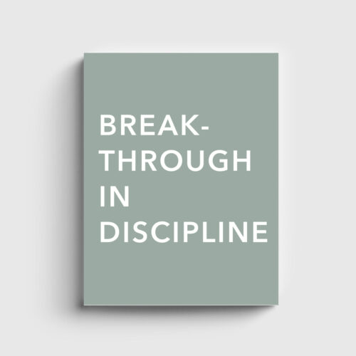 Breakthrough in Discipline