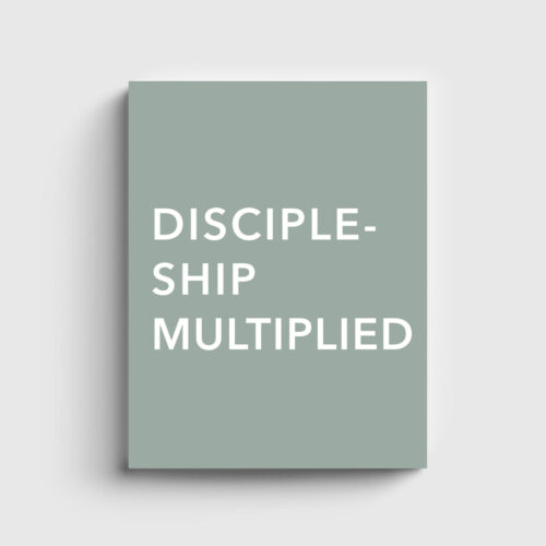 Discipleship Multiplied