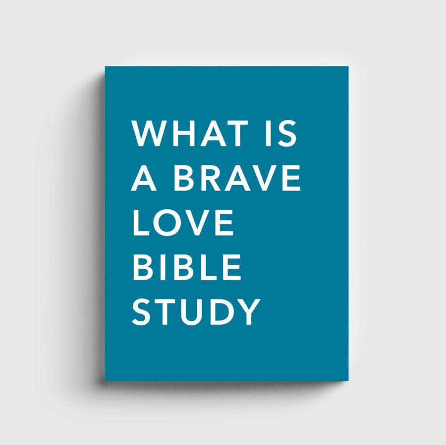 Brave Love Bible Study