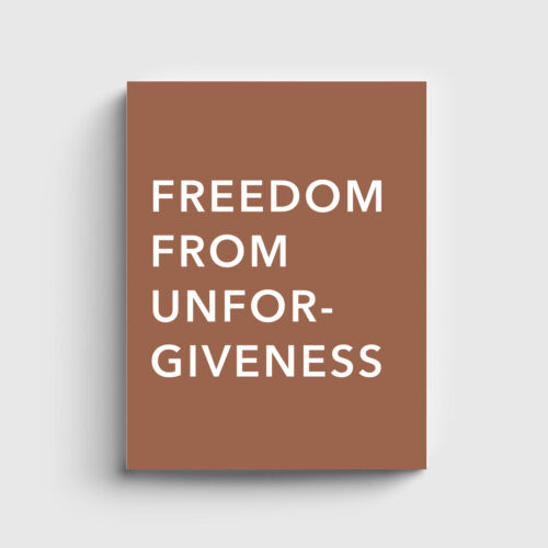 Freedom from Unforgiveness